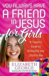 You Always Have Friend in Jesus for Girls