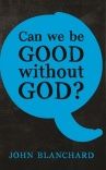 Can We Be Good Without God?  (pack 10)