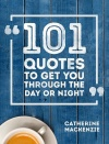 101 Quotes, To Get You Through the Day or Night