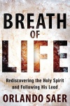 Breath of Life, Rediscovering the Holy Spirit