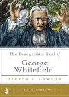 The Evangelistic Zeal of George Whitefield - LLGM