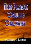 The Place Called Calvary