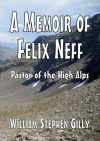 A Memoir of Felix Neff, Pastor of the High Alps
