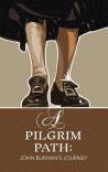 A Pilgrim Path: John Bunyan's Journey
