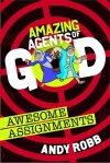 Amazing Agents of God: Awesome Assignments