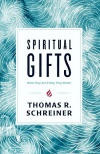 Spiritual Gifts, What They Are and Why They Matter