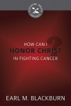 How Can I Honor Christ in Fighting Cancer?