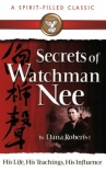 Secrets of Watchman Nee, His Life, His Teachings, His Influence