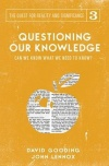 Questioning Our Knowledge, Can We Know What We Need to Know?