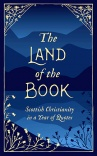 The Land of the Book, Scottish Christianity in a Year of Quotes