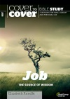 Cover to Cover Bible Study - Job, The Source of Wisdom
