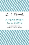 A Year With C S Lewis, 365 Daily Readings from his Classic Works