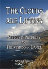 The Clouds Are Lifting, Studies in Prophecy & Visions of Daniel