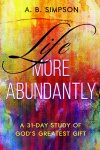 Life More Abundantly: A 31-Day Study of God