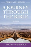 A Journey through The Bible - volume 4: Timothy - Revelation