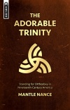 Adorable Trinity, Standing for Orthodoxy in 19th Century America - Mentor Series