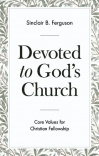 Devoted To God's Church, Core Values for Christian Fellowship