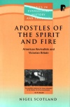 Apostles of the Spirit and Fire; American Revivalists & Victorian Britain - PTS