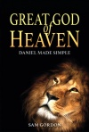 Great God of Heaven, Daniel Made Simple