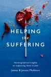 Helping the Suffering, Autobiographical Reflections on Supporting Those in Pain
