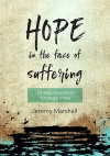 Hope in the Face of Suffering, 20 Devotions for Tough Times