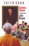 Fearless Pilgrim: Life and times of John Bunyan