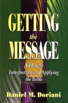 Getting the Message, A Plan for Interpreting and Applying the Bible