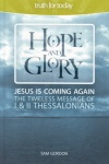 Hope & Glory: 1&2 Thessalonians