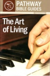 Art of Living: Proverbs - Pathway Bible Guides