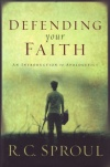 Defending Your Faith - An Introducion to Apologetics