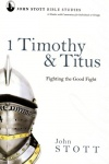 1 Timothy & Titus: Fighting the Good Fight - Study Guide