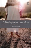 Following Jesus to Jerusalem - Luke 9 - 19