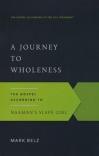 A Journey to Wholeness - Gospel According to Naaman