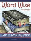 Word Wise - Gods Amazing Book (vol 1)