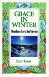 Grace In Winter: Samuel Rutherford in Verse