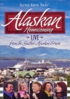 DVD - Alaskan Homecoming Live from the Gaither Alaskan Cruise