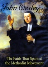 DVD - John Wesley: The Faith That Sparked the Methodist Movement