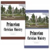 Princeton and the Work of the Christian Ministry (2 Vols)