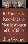 10 Minutes to Knowing the Men & Women of the Bible