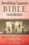 Demolishing Supposed Bible Contradictions, Vol 1