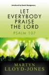 Let Everybody Praise the Lord, Psalm 107