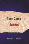 Then Came Jesus