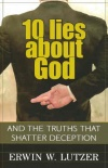 10 Lies About God - And Truths That Shatter Deception