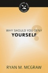 Why Should You Deny Yourself? - CBG