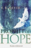 Prophet Of Hope: Studies In Zechariah