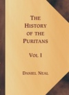 History of the Puritans (3 vols)