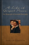 A Life of Gospel Peace - Biography of Jeremiah Burroughs