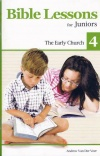 Bible Lessons for Juniors - Book 4: Early Church