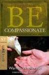 Be Compassionate - Luke 1-13 - WBS