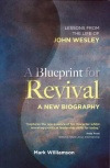 A Blueprint for Revival - Lessons from Life of Wesley